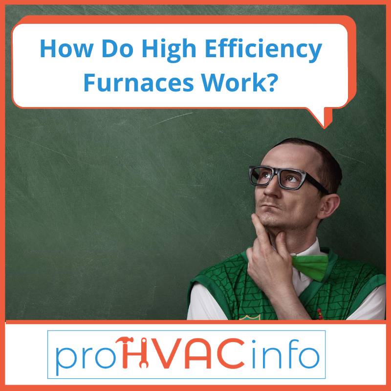 How do High Efficiency Furnaces Work