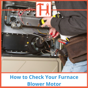 How-to-Check-Your-Furnace-Blower-Motor