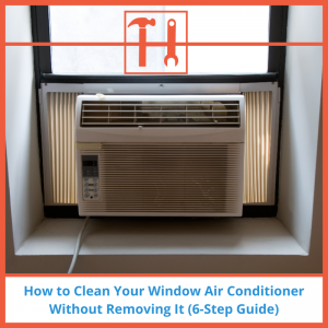 proHVACinfo | How to Clean Window AC Without Removing It