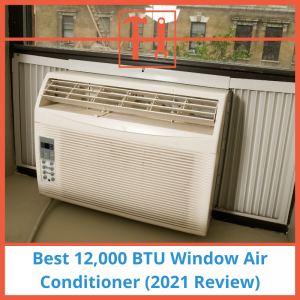 proHVACinfo | Best 12,000 BTU Window Air Conditioner (2021 Review)