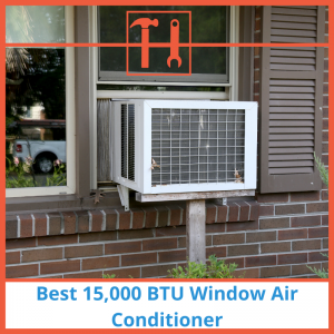 proHVACinfo | Best 15,000 BTU Window AC